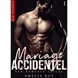 Mariage Accidentel Vol. 1: (New Romance)