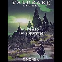 Valdrake-livre I : La Main du Destin