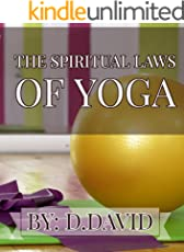 THE SPIRITUAL LAWS OF YOGA: A Practical Guide to Healing Body, Mind, and Spirit