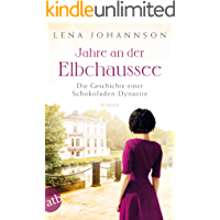 Jahre an der Elbchaussee: Die Geschichte einer Schokoladen-Dynastie (Die große Hamburg-Saga 2)