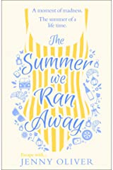 The Summer We Ran Away: The feel-good summer holiday read from bestseller Jenny Oliver Kindle Edition
