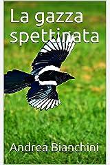La gazza spettinata (Italian Edition) Kindle Edition