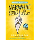 Peanut Butter And Jelly (Narwhal And Jelly 3): Funniest children's graphic novel of 2019 for readers aged 5+ (A Narwhal and J