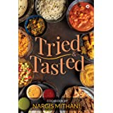 TRIED & TASTED : COOKBOOK BY NARGIS MITHANI