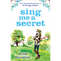 Sing Me a Secret: A warm, irresistible summer novel from the bestselling author of A Village Affair (English Edition)