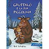 Gruffalò e la sua piccolina. Ediz. illustrata