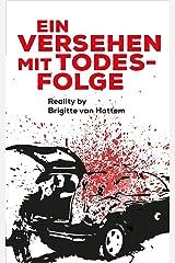 Ein Versehen mit Todesfolge: Reality by Brigitte van Hattem Kindle Ausgabe