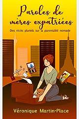 Paroles de mères expatriées: Des récits pluriels sur la parentalité nomade Format Kindle