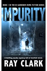 IMPURITY: A thrilling murder mystery full of devilish twists Kindle Edition