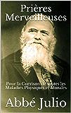 Prières Merveilleuses - Pour la Guérison de toutes les Maladies Physiques et Morales