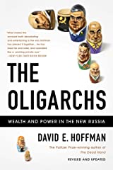 The Oligarchs: Wealth And Power In The New Russia Kindle Edition