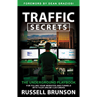 Traffic Secrets: The Underground Playbook for Filling Your Websites and Funnels with Your Dream Customers