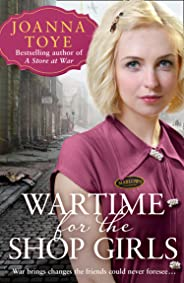 Wartime for the Shop Girls: The perfect heart-warming and uplifting second world war saga (The Shop Girls, Book 2)