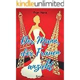 Der Mann, der Frauen anzieht. Spritziger Liebesroman aus der Welt der Mode (BANDIER 1) (German Edition)