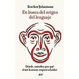 En busca del origen del lenguaje: Dónde, cuándo y por qué el ser humano empezó a hablar