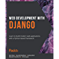 Web Development with Django: Learn to build modern web applications with a Python-based framework