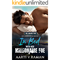 In Bed With Her Millionaire Foe : A Hot Millionaire Enemies To Lovers Romance (The Millionaire Foe Quartet Book 4)