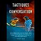 TACTIQUES DE CONVERSATION: Guide de communication efficace pour débutants : comment engager une conversation, faire…