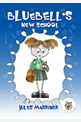 Bluebell's New School: magical witch changing schools (stories for 7 years +) Kindle Edition
