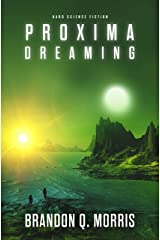 Proxima Dreaming: Hard Science Fiction (Proxima Trilogy Book 3) Kindle Edition