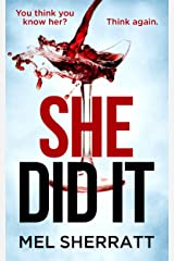 She Did It: From the million-copy best seller comes a gripping tale of secrets, lies and revenge. Kindle Edition