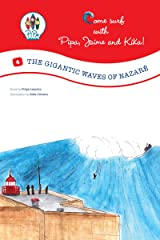 The Gigantic Waves of Nazaré! (Come Surf with Pipa, jaime and Kika! Book 4) Kindle Edition