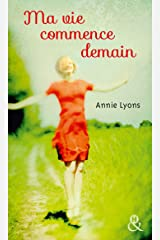 Ma vie commence demain (&H) (French Edition) Kindle Edition