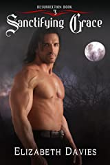 Sanctifying Grace: a time-travel paranormal romance (Resurrection Book 3) Kindle Edition