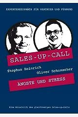 Ängste und Stress: Sales-up-Call mit Oliver Schumacher und Stephan Heinrich Kindle Ausgabe