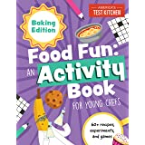 Food Fun An Activity Book for Young Chefs: Baking Edition: 60+ recipes, experiments, and games (Young Chefs Series)
