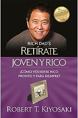 Retírate joven y rico: ¡Cómo volverse rico pronto y para siempre! (Spanish Edition) Formato Kindle