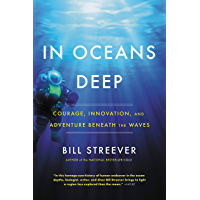 In Oceans Deep: Courage, Innovation, and Adventure Beneath the Waves (English Edition)