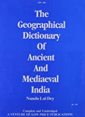 The Geographical Dictionary of Ancient and Medieval India