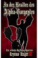 In den Krallen des Alpha-Gargoyles: Eine erotische Gay-Fantasy-Geschichte Kindle Ausgabe