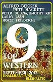 9 Top Western September 2017 - Knallhart und bleihaltig: Alfred Bekker Sammelband (German Edition)