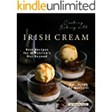 Cooking Baking with Irish Cream: Best Recipes for St Patrick's Day Beyond – Eat, Drink Be Merry!