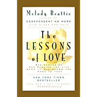 The Lessons of Love: Rediscovering Our Passion for Live When It All Seems Too Hard to Take (English Edition)
