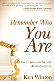 Remember Who You Are...: You are Loved and Carry the Authority of Jesus (English Edition)