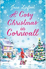 A Cosy Christmas in Cornwall: The most heartwarming Cornish Christmas romance of 2019! Kindle Edition