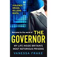 The Governor: My Life Inside Britain's Most Notorious Prisons