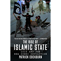 The Rise of Islamic State: ISIS and the New Sunni Revolution (English Edition)