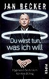 Du wirst tun, was ich will: Hypnose-Techniken für den Alltag (German Edition)