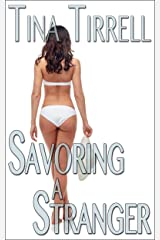 Savoring a Stranger: *an Erotic Cuckold Hotwife Lifestyle Fantasy* (Confessions of a Cuckoldress Book 2) (English Edition) Format Kindle