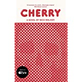 Cherry: Now a Major Film Starring Tom Holland (English Edition)
