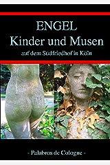 Engel, Kinder und Musen auf dem Südfriedhof in Köln: Ein Fotoband mit Geschichten von Josef Mahlmeister (Kölner Friedhöfe 2) Kindle Ausgabe
