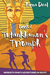 Tutankhamun's Triumph - Book 2 of Meredith Pink's adventures in Egypt: A mystery of modern and ancient Egypt Kindle Edition