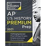 Princeton Review AP U.S. History Premium Prep, 2021: 6 Practice Tests + Complete Content Review + Strategies & Techniques (Co
