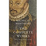 The Complete Works: Essays, Travel Journal, Letters (Everymans Library Classics)