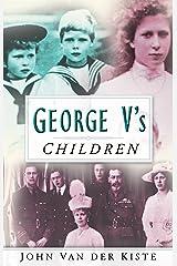 George V's Children Kindle Edition