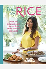 Pimp My Rice: Over 100 inspirational rice recipes from around the world Hardcover
